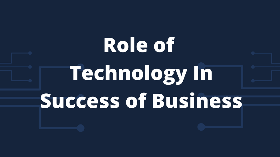 uploads/1600061169role-of-technology-in-success-of-business_(1).png